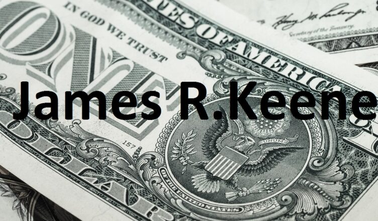 James R. Keene Trader New Yok